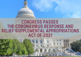 Congress Passes the Coronavirus Response and Relief Supplemental Appropriations Act of 2021