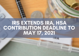"Blog Header Image with the headline ""IRS Extends IRA, HSA Contribution Deadline to May 17, 2021."""